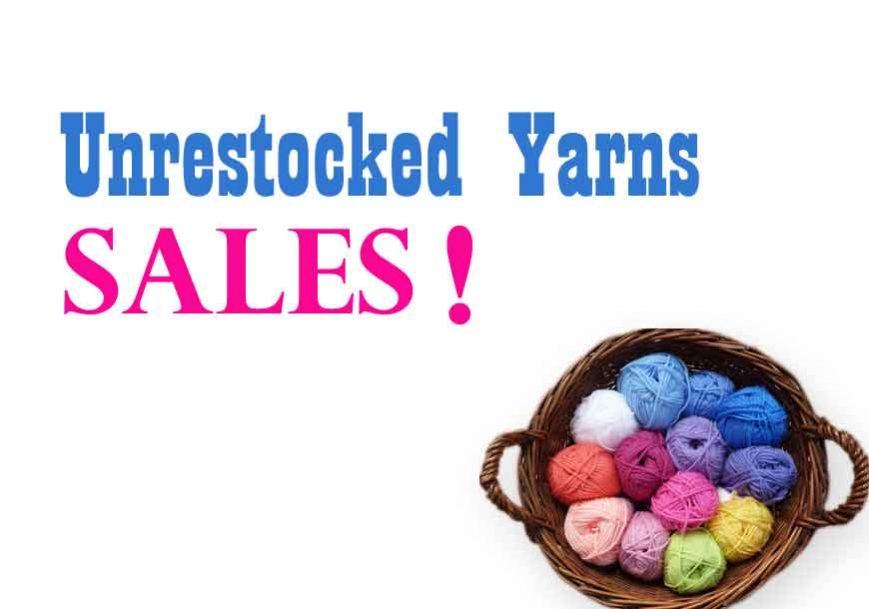 Unrestocked Yarns Sale….e non solo !